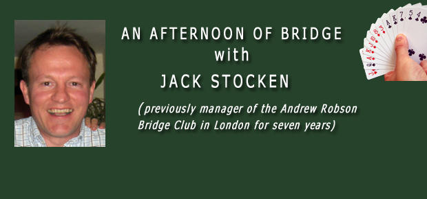 Bridge Afternoon with Jack Stocken
